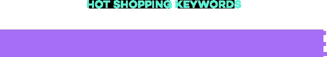hot shopping keywords / 상반기 핫 했던 쇼핑 키워드